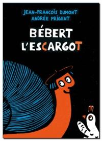 Jean-François Dumont et Andrée Prigent - Bébert l'escargot.