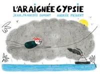 Jean-François Dumont et Andrée Prigent - L'araignée Gypsie.