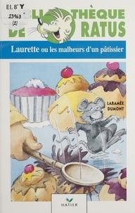 Jean-François Dumont et Ghislaine Laramée - Laurette ou Les malheurs d'un pâtissier.
