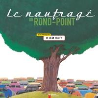 Jean-François Dumont - Le naufragé du rond-point.