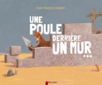 Jean-François Dumont - Une poule derrière un mur....