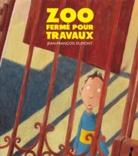 Jean-François Dumont - Zoo fermé pour travaux.