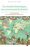 Jean-François Dunyach et Alban Gautier - Les mondes britanniques, une communauté de destins ?.