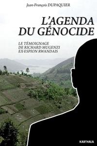 Jean-François Dupaquier - L'agenda du génocide - Le témoignage de Richard Mugenzi, ex-espion rwandais.