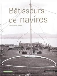 Jean-François Durand - Bâtisseurs de navires.