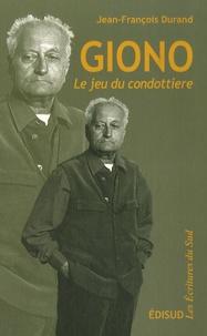 Jean-François Durand - Giono - Le jeu du condottiere.