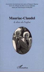 Jean-François Durand - Mauriac-Claudel - Le désir et l'infini.