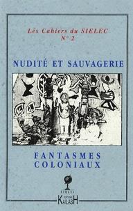 Jean-François Durand - Nudité, sauvagerie, fantasmes coloniaux dans les littératures coloniales.