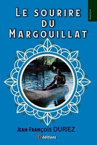 Jean-François Duriez - Le sourire du Margouillat.