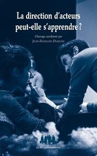 Jean-François Dusigne - La direction d'acteurs peut-elle s'apprendre ?.