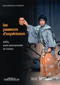 Jean-François Dusigne - Les passeurs d'expérience - ARTA, école internationale de l'acteur.