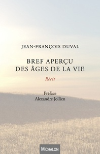 Jean-François Duval - Bref apercu des âges de la vie.