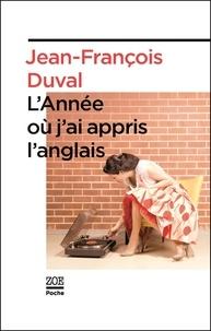 Jean-François Duval - L'année ou j'ai appris l'anglais.