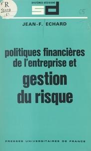 Jean-François Echard et François Bloch-Lainé - Politiques financières de l'entreprise et gestion du risque.