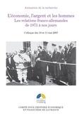Jean-François Eck et Stefan Martens - L'économie, l'argent et les hommes - Les relations franco-allemandes de 1871 à nos jours.