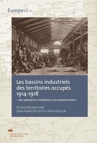 Les bassins industriels des territoires occupés 1914-1918 - Des opérations militaires à la reconstruction.pdf
