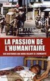Jean-François Elberg - La passion de l'humanitaire - Ces histoires qui nous relient à l'humanité.