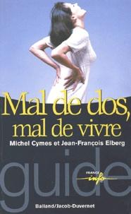 Jean-François Elberg et Michel Cymes - Mal de dos, mal de vivre.