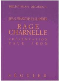Jean-François Elslander - Rage charnelle.