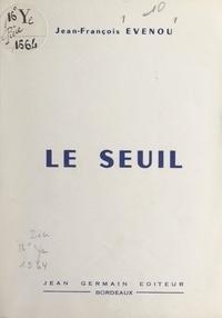 Jean-François Evenou - Le seuil.