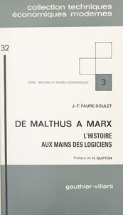 Jean-François Faure-Soulet et Henri Guitton - De Malthus à Marx - L'histoire aux mains des logiciens.