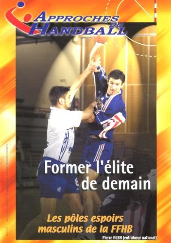 Jean-François Favre - Former l'élite de demain - Les pôles espoirs masculins de la FFHB.