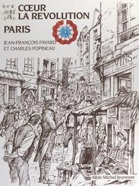 Jean-François Fayard et Charles Popineau - Au cœur de la Révolution, Paris.