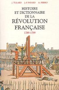 Jean-François Fayard et Alfred Fierro - Histoire et dictionnaire de la Révolution française, 1789-1799.