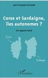 Jean-François Ferrandi - Corse et Sardaigne, îles autonomes ? - Un regard croisé.