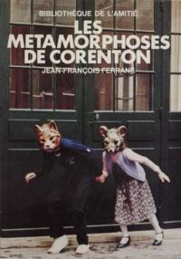 Jean-François Ferrané et Serge Bloch - Les métamorphoses de Corenton.