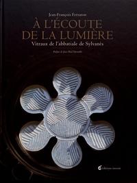 Jean-François Ferraton - A l'écoute de la lumière - Vitraux de l'abbatiale de Sylvanès.