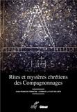 Jean-François Ferraton - Rites et mystères chrétiens des Compagnonnages.