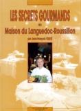 Jean-François Ferrié et Hervé Amiard - Les secrets gourmands de la Maison du Languedoc-Roussillon.