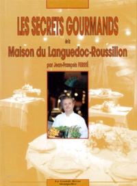 Les secrets gourmands de la Maison du Languedoc-Roussillon.pdf
