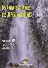 Jean-François Fiorina et Franck Jourdan - Les Canyons Sauvages des Alpes-Maritimes.