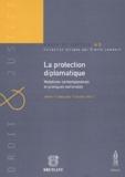 Jean-François Flauss - La protection diplomatique - Mutations contemporaines et pratiques nationales.