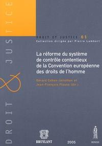 Jean-François Flauss et Gérard Cohen-Jonathan - La réforme du système de contrôle contentieux de la Convention européenne des droits de l'homme - Le Protocole n°14 et les Recommandations et Résolutions du Comité des ministres.