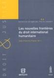 Jean-François Flauss - Les nouvelles frontières du droit international humanitaire - Actes du colloque du 12 avril 2002 organisé par l'Institut du droit international de l'Université de Lausanne.