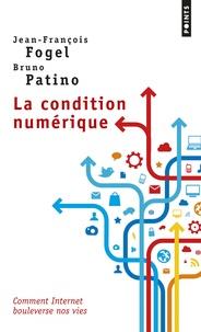 Jean-François Fogel et Bruno Patino - La condition numérique.