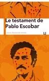 Jean-François Fogel - Le testament de Pablo Escobar.