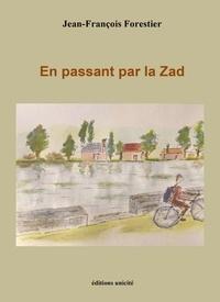 Jean-François Forestier - En passant par la ZAD.