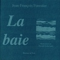 Jean-François Forestier - La baie.