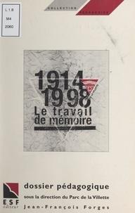 Jean-François Forges et  Parc de La Villette - 1914-1998 : le travail de mémoire.