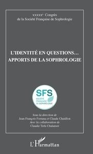 Jean-François Fortuna et Claude Chatillon - L'identité en questions... Apports de la sophrologie - 50e Congrès de la Société Française de Sophrologie.