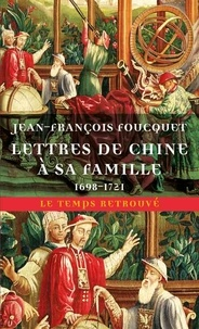 Jean-François Foucquet - Lettres de Chine à sa famille (1698-1721).