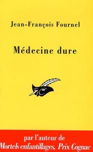 Jean-François Fournel - Médecine dure.