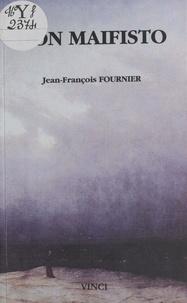 Jean-François Fournier - Don Maifisto : drame lyrique en trois actes et un épilogue.