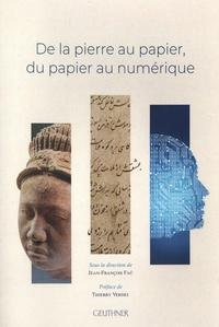 Jean-François Fraü - De la pierre au papier, du papier au numérique - Actes du colloque du 25 au 28 février 2019.