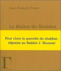 Jean-François Froger - Le Maître du Shabbat.