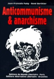 Jean-François Fueg et René Berthier - Anticommunisme et anarchisme suivi de L'anarchisme dans le miroir de Maximilien Rubel.